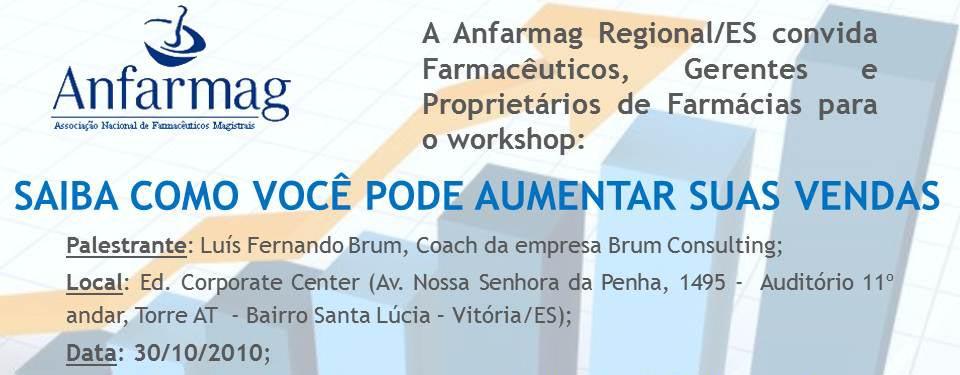 Convite: Workshop dia 30/10/2010 em Vitória/ES, com o Apoio da Anfarmag Regional/ES